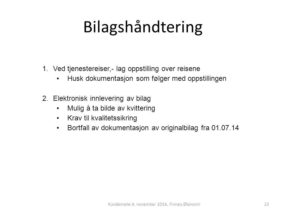 Bilagshåndtering Kundemøte 4. november 2014, Finnøy Økonomi23 1.Ved tjenestereiser,- lag oppstilling over reisene Husk dokumentasjon som følger med op