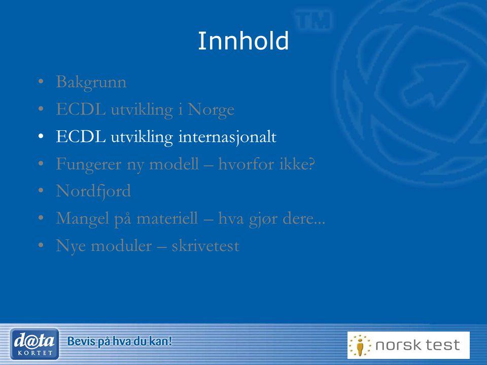 10 Innhold Bakgrunn ECDL utvikling i Norge ECDL utvikling internasjonalt Fungerer ny modell – hvorfor ikke? Nordfjord Mangel på materiell – hva gjør d