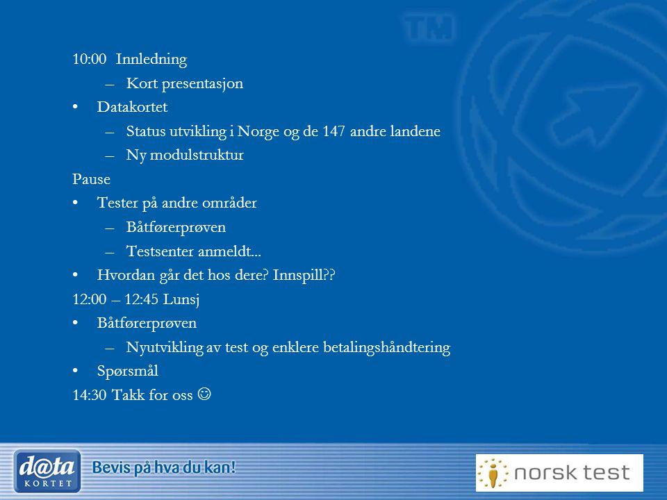 2 10:00 Innledning –Kort presentasjon Datakortet –Status utvikling i Norge og de 147 andre landene –Ny modulstruktur Pause Tester på andre områder –Bå