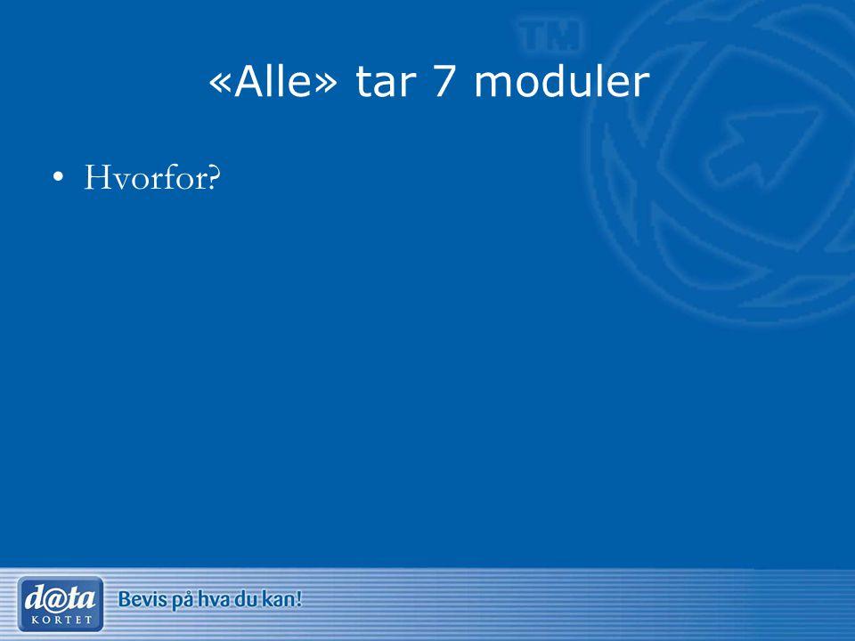 «Alle» tar 7 moduler Hvorfor?