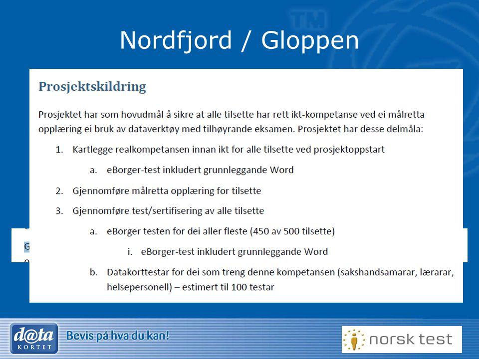 26 Nordfjord / Gloppen Modell fra Voss Bredere, systematisk kartlegging alle ansatte Prosjektmodell –Anonym kartlegging – tilpasset eBorger –Periode m