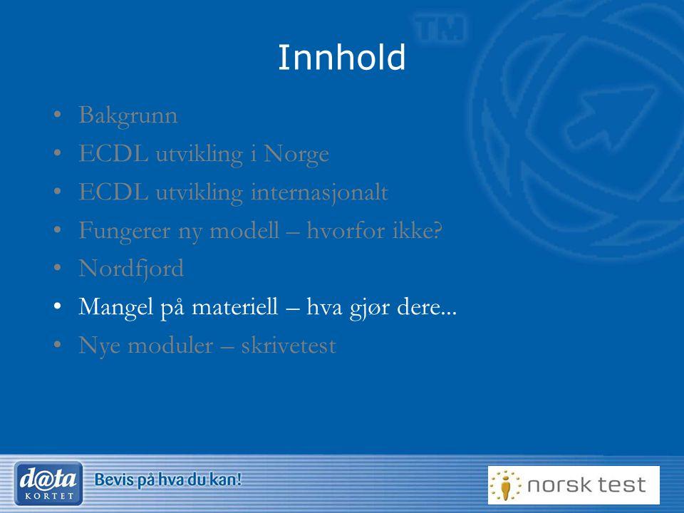 32 Innhold Bakgrunn ECDL utvikling i Norge ECDL utvikling internasjonalt Fungerer ny modell – hvorfor ikke? Nordfjord Mangel på materiell – hva gjør d