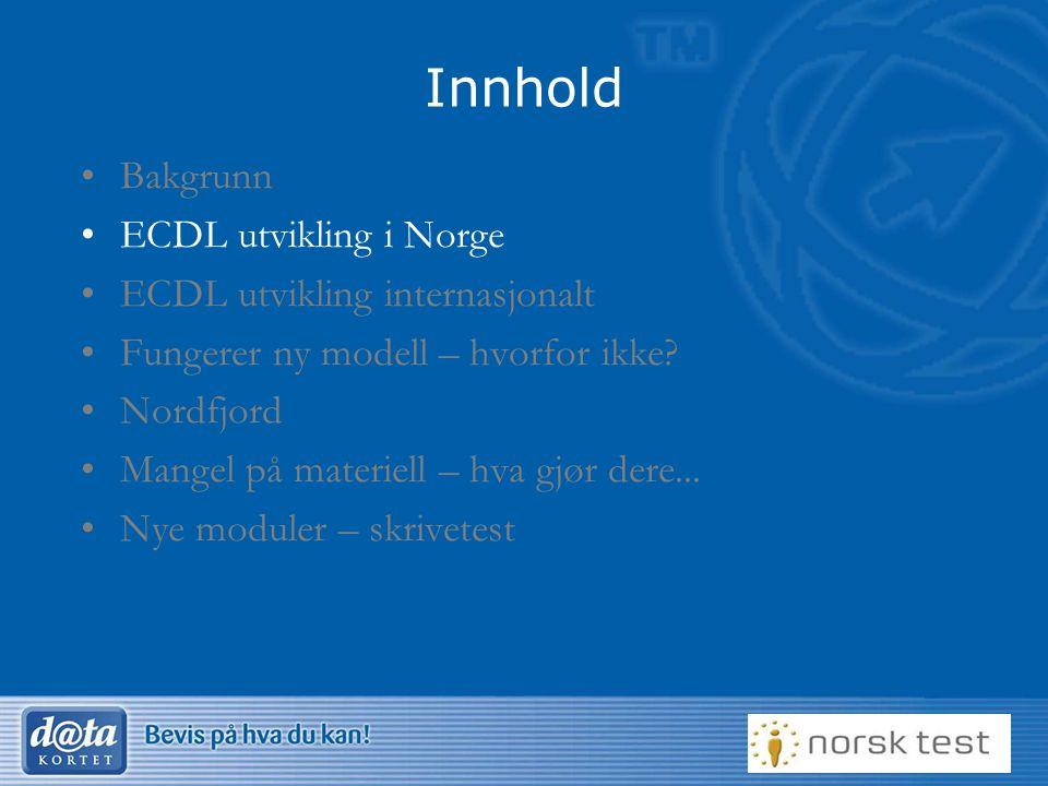 7 Innhold Bakgrunn ECDL utvikling i Norge ECDL utvikling internasjonalt Fungerer ny modell – hvorfor ikke? Nordfjord Mangel på materiell – hva gjør de
