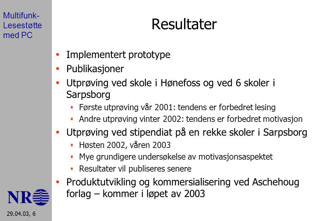 Multifunk- Lesestøtte med PC 29.04.03, 7 Avslutningsvis...