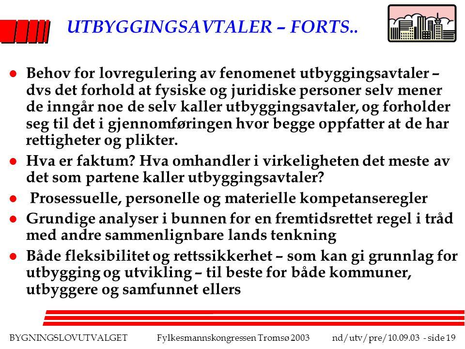 BYGNINGSLOVUTVALGETFylkesmannskongressen Tromsø 2003nd/utv/pre/10.09.03 - side 19 UTBYGGINGSAVTALER – FORTS..