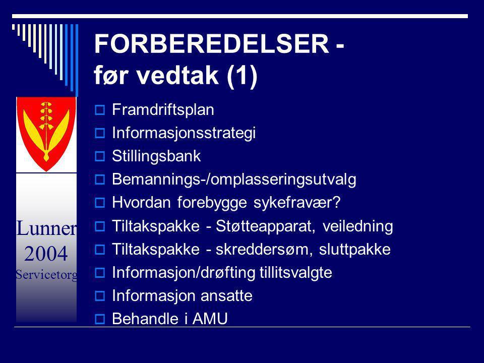 Lunner 2004 Servicetorg FORBEREDELSER - før vedtak (1)  Framdriftsplan  Informasjonsstrategi  Stillingsbank  Bemannings-/omplasseringsutvalg  Hvo