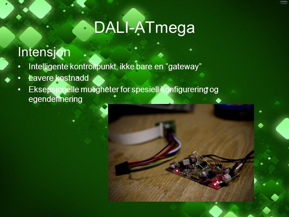 """DALI-ATmega Intensjon Intelligente kontrollpunkt, ikke bare en """"gateway"""" Lavere kostnadd Eksepsjonelle muligheter for spesiell konfigurering og egende"""
