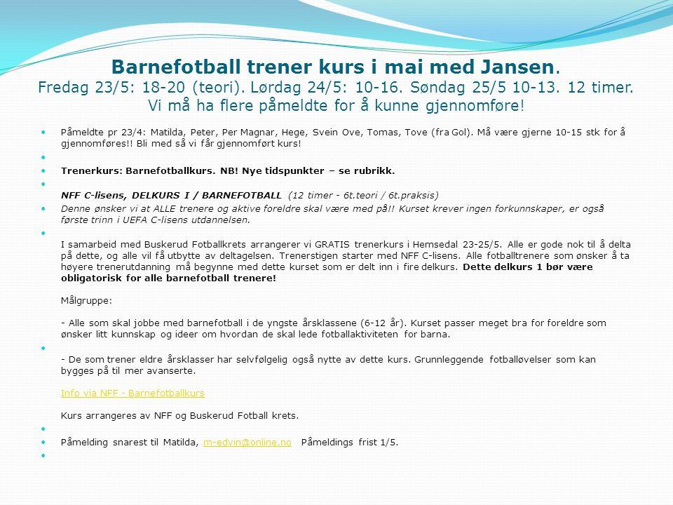 Barnefotball trener kurs i mai med Jansen.Fredag 23/5: 18-20 (teori).