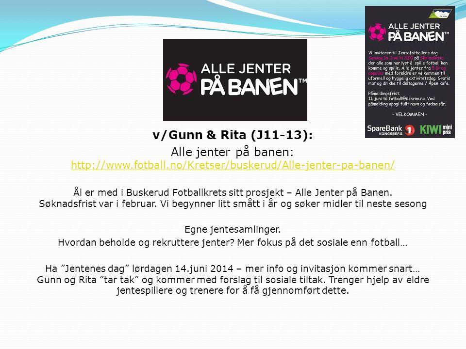 v/Gunn & Rita (J11-13): Alle jenter på banen: http://www.fotball.no/Kretser/buskerud/Alle-jenter-pa-banen/ http://www.fotball.no/Kretser/buskerud/Alle-jenter-pa-banen/ Ål er med i Buskerud Fotballkrets sitt prosjekt – Alle Jenter på Banen.