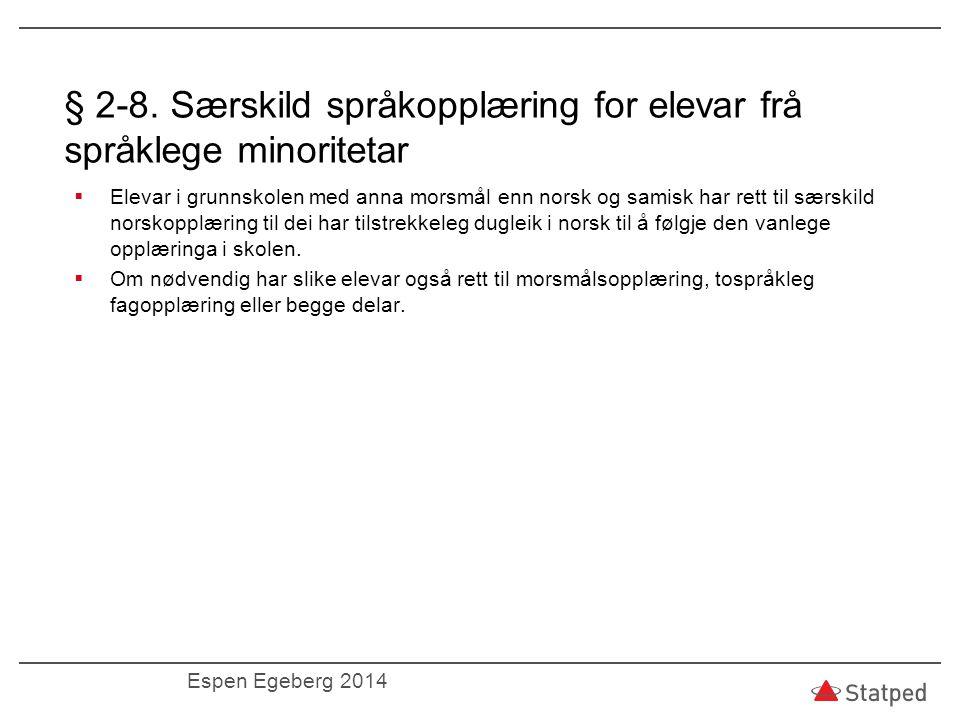 § 2-8. Særskild språkopplæring for elevar frå språklege minoritetar  Elevar i grunnskolen med anna morsmål enn norsk og samisk har rett til særskild