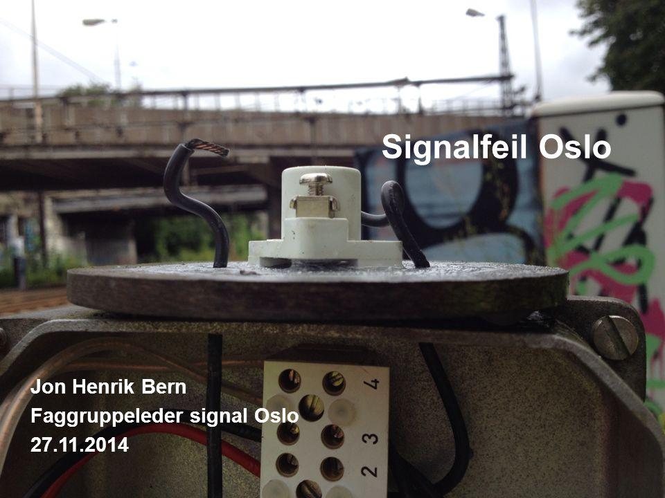 Signalfeil Oslo Jon Henrik Bern Faggruppeleder signal Oslo 27.11.2014