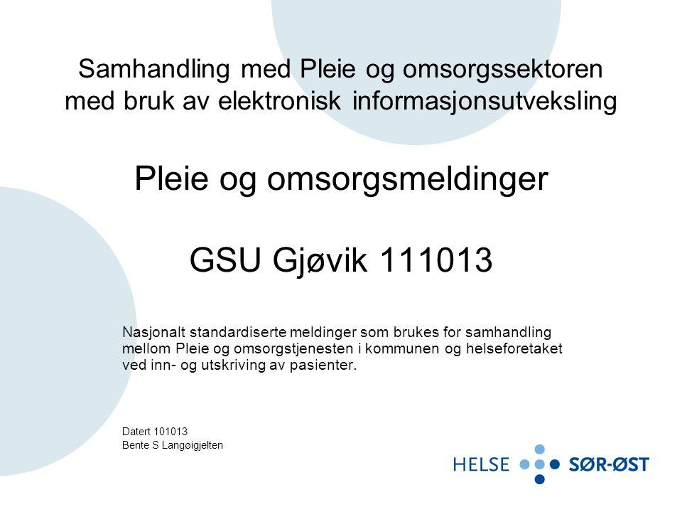 Agenda Status Gjøvik Oppkobling og test Oppstartsmøter
