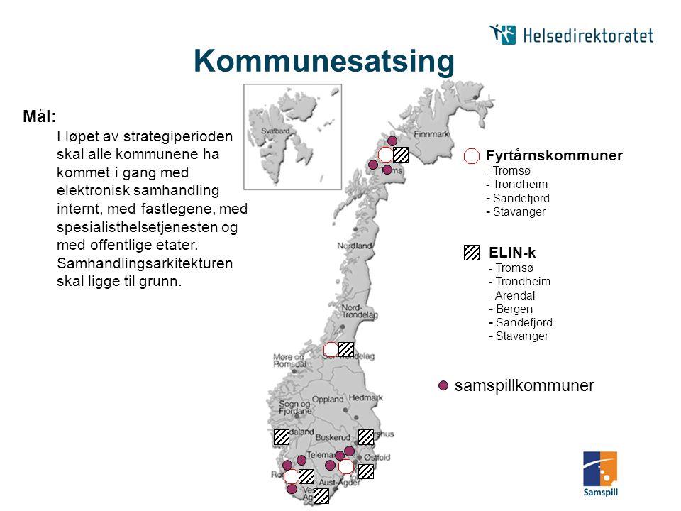 Fyrtårnskommuner - Tromsø - Trondheim - Sandefjord - Stavanger ELIN-k - Tromsø - Trondheim - Arendal - Bergen - Sandefjord - Stavanger samspillkommune