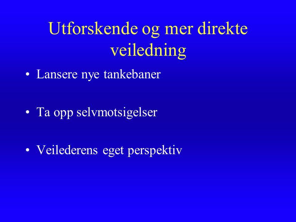 Utforskende og indirekte veiledning(2) Avventende Ekte interesse og lytting Tilbakemelding med hovedtrekk av den veilededes beskrivelse