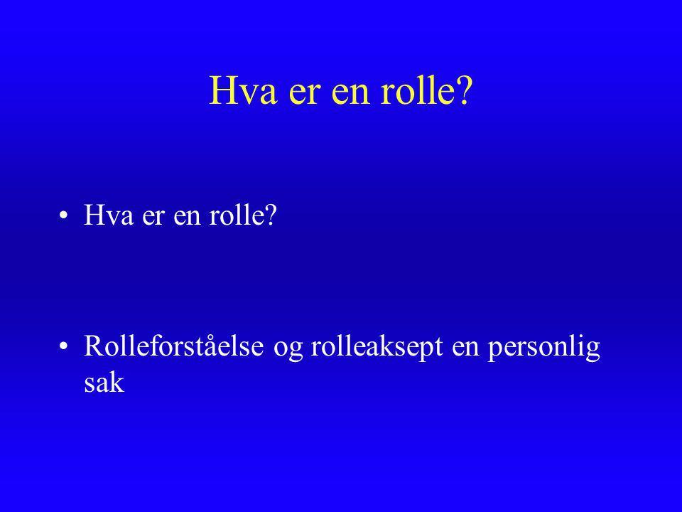 Hva er en rolle? Rolleforståelse og rolleaksept en personlig sak