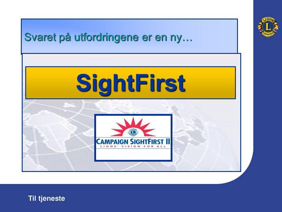Svaret p å utfordringene er en ny … SightFirst