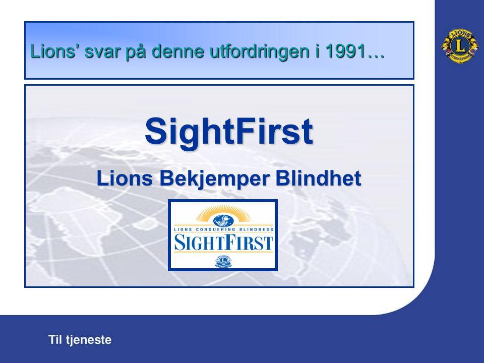 Lions ' svar p å denne utfordringen i 1991 … SightFirst Lions Bekjemper Blindhet
