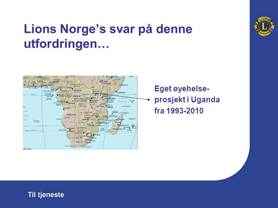 Lions Norge's svar på denne utfordringen… Eget øyehelse- prosjekt i Uganda fra 1993-2010