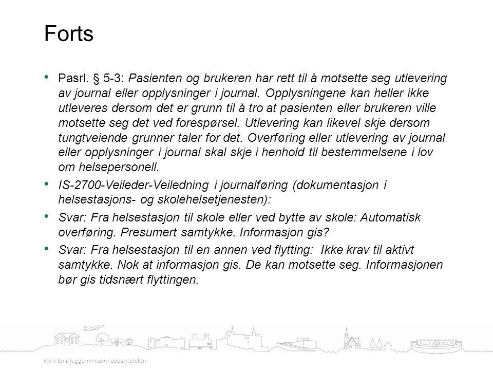 Pasrl. § 5-3: Pasienten og brukeren har rett til å motsette seg utlevering av journal eller opplysninger i journal. Opplysningene kan heller ikke utle