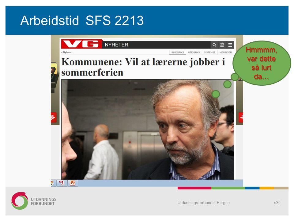 Arbeidstid SFS 2213 Utdanningsforbundet Bergens30 Hmmmm, var dette så lurt da…