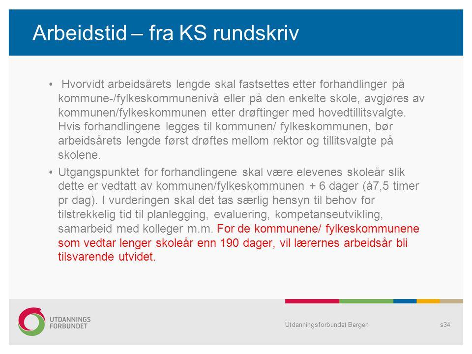 Arbeidstid – fra KS rundskriv Hvorvidt arbeidsårets lengde skal fastsettes etter forhandlinger på kommune-/fylkeskommunenivå eller på den enkelte skol