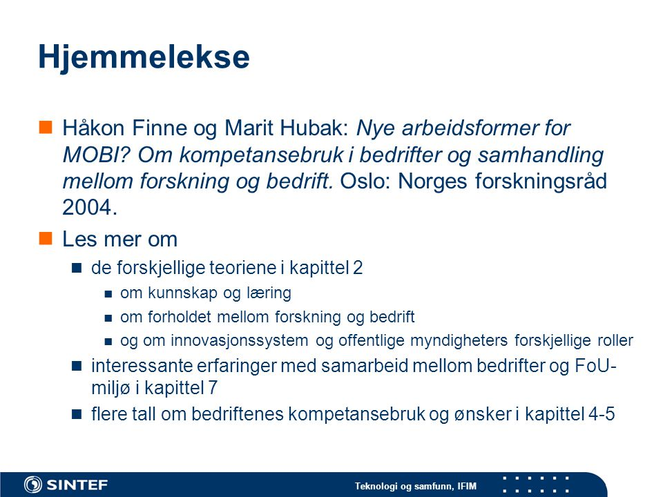 Teknologi og samfunn, IFIM Hjemmelekse Håkon Finne og Marit Hubak: Nye arbeidsformer for MOBI.