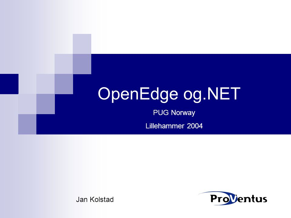 OpenEdge og.NET Jan Kolstad PUG Norway Lillehammer 2004