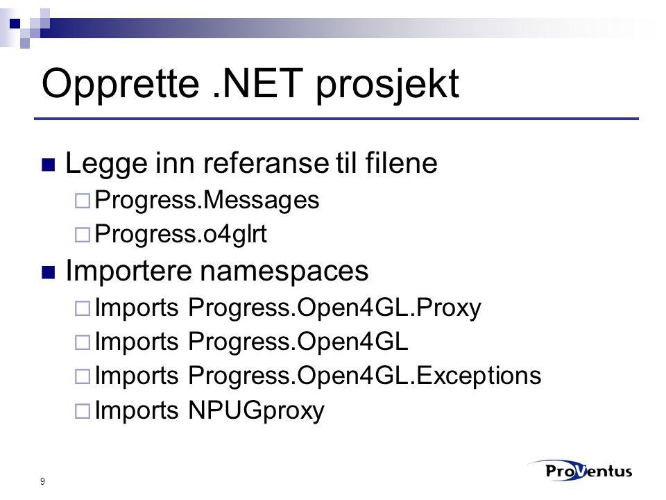 10 Bruk av Login-prosedyren Public Function loginOk(ByVal strUsername As String, ByVal strPassword As String) As Boolean Dim m_conn As Connection = Nothing Dim m_login As NPUGdemo = Nothing Dim wConn As String = AppServer://janko3:5162/NPUG Dim wStatus As String = Nothing Try m_conn = New Connection(wConn, , , ) m_conn.Url = wConn m_login = New NPUGdemo(m_conn) m_login.login(strUsername, strPassword, wStatus) If wStatus = OK Then assign loginOk = True Catch e As Exception MsgBox( Klarer ikke tilknytte appserver: + e.Message, MsgBoxStyle.Critical) End Try If Not m_login Is Nothing Then m_login.Dispose() m_login = Nothing m_conn = Nothing End Function