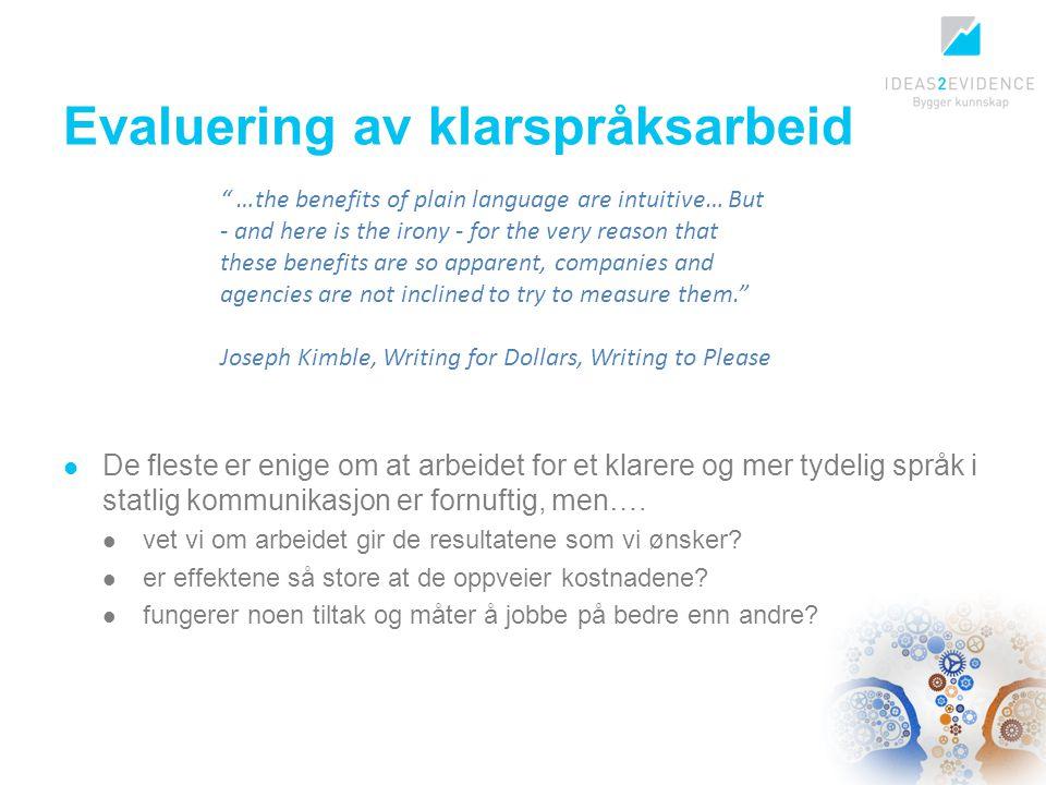 Evaluering av klarspråksarbeid De fleste er enige om at arbeidet for et klarere og mer tydelig språk i statlig kommunikasjon er fornuftig, men…. vet v