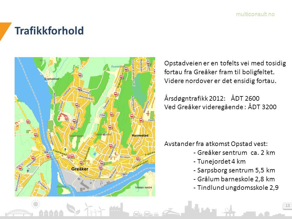 multiconsult.no 13 Trafikkforhold Avstander fra atkomst Opstad vest: - Greåker sentrum ca.