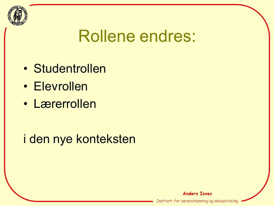 Anders Isnes Institutt for lærerutdanning og skoleutvikling Ulike klasserom eller læringsmiljø I (etter S.Ludvigsen)