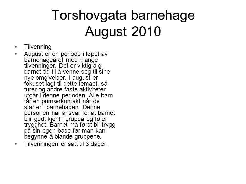 Torshovgata barnehage August 2010 Tilvenning August er en periode i løpet av barnehageåret med mange tilvenninger.