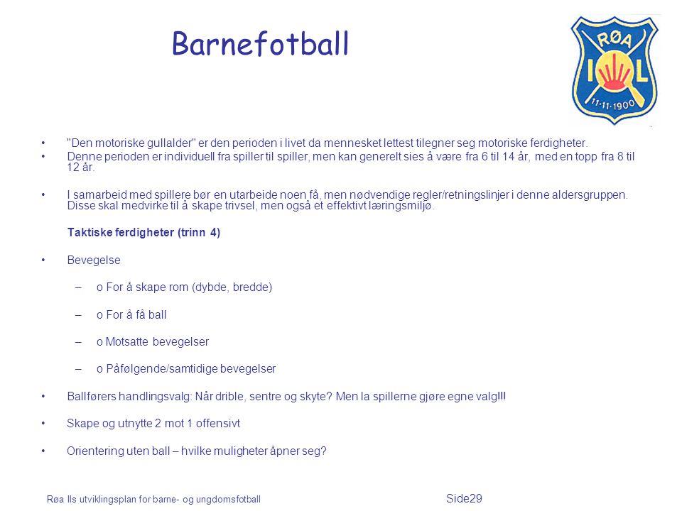 Røa Ils utviklingsplan for barne- og ungdomsfotball Side29 Barnefotball