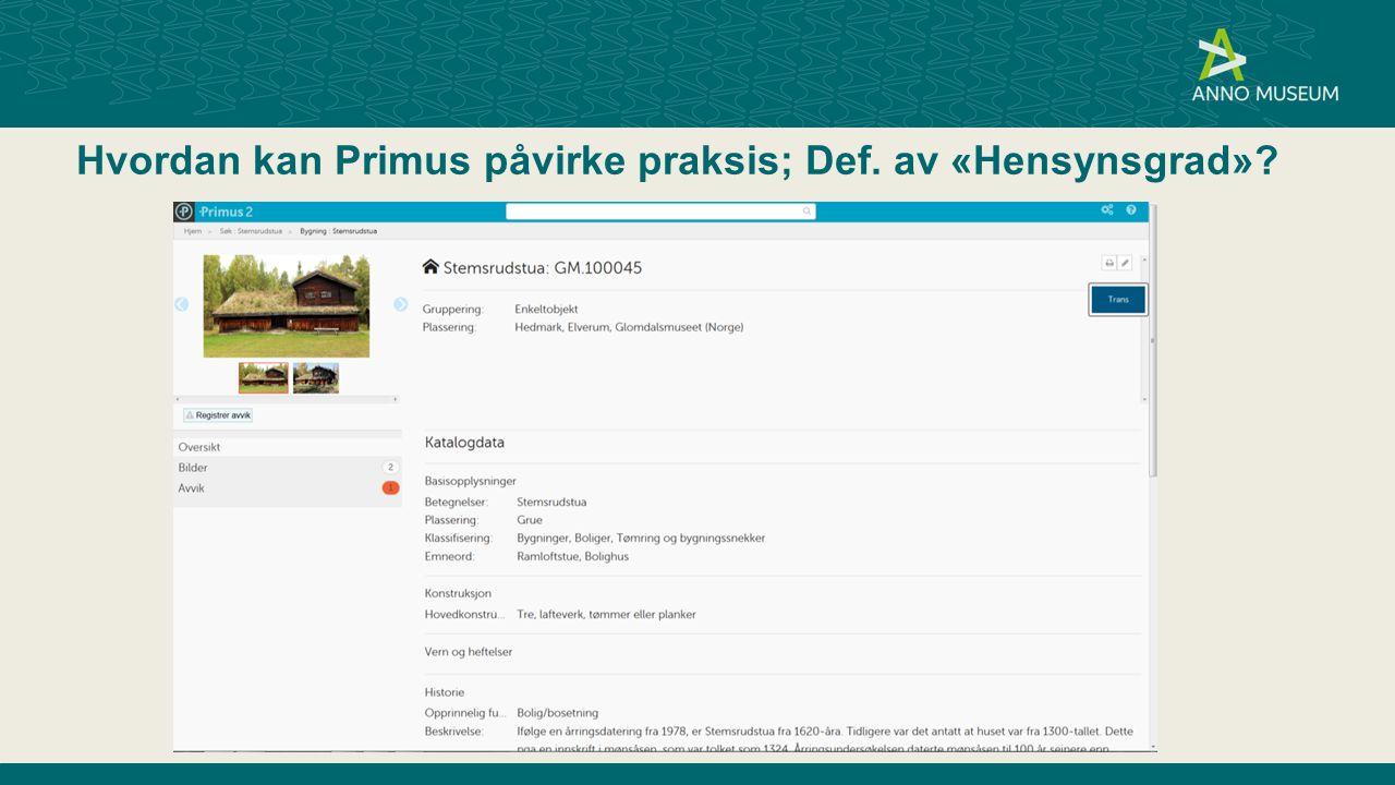 Hvordan kan Primus påvirke praksis; Def. av «Hensynsgrad»?