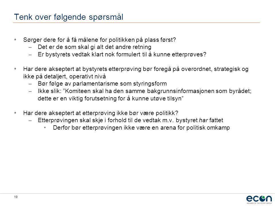 19 Tenk over følgende spørsmål Sørger dere for å få målene for politikken på plass først.