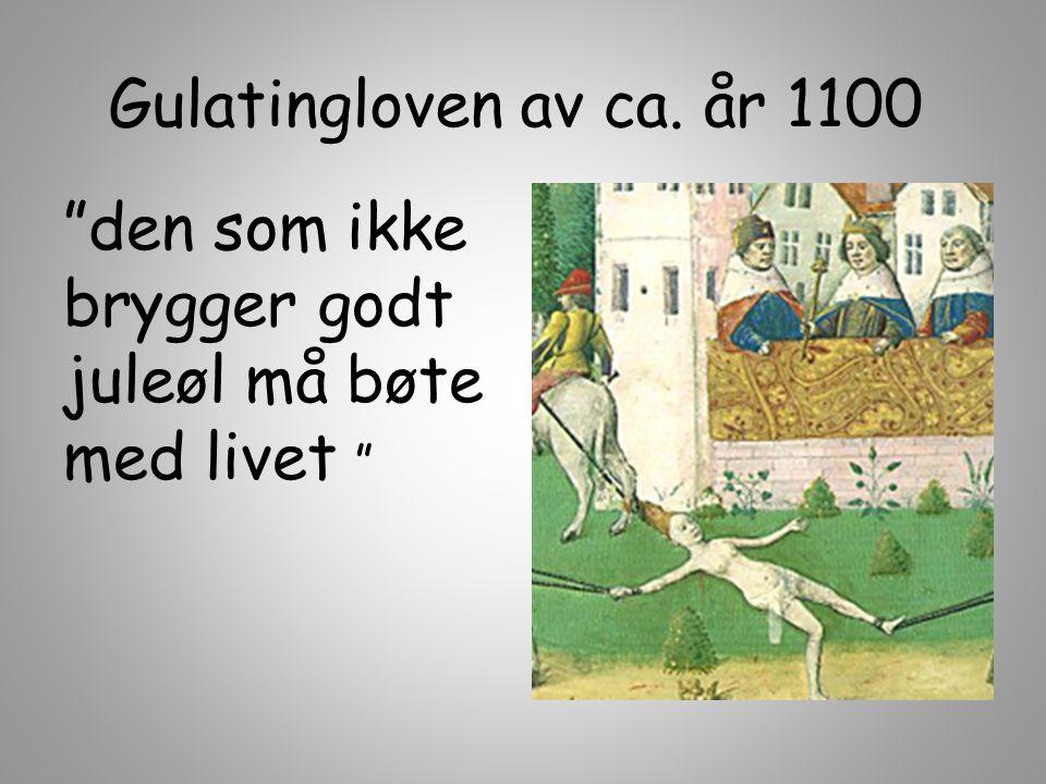 """Gulatingloven av ca. år 1100 """"den som ikke brygger godt juleøl må bøte med livet """""""