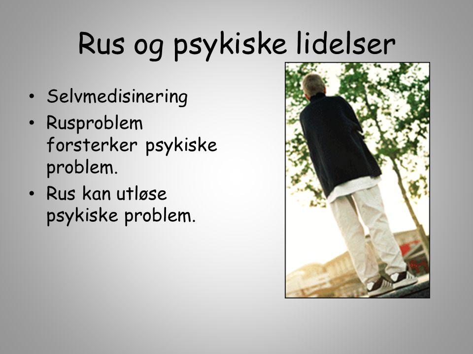 Rus og psykiske lidelser Selvmedisinering Rusproblem forsterker psykiske problem. Rus kan utløse psykiske problem.