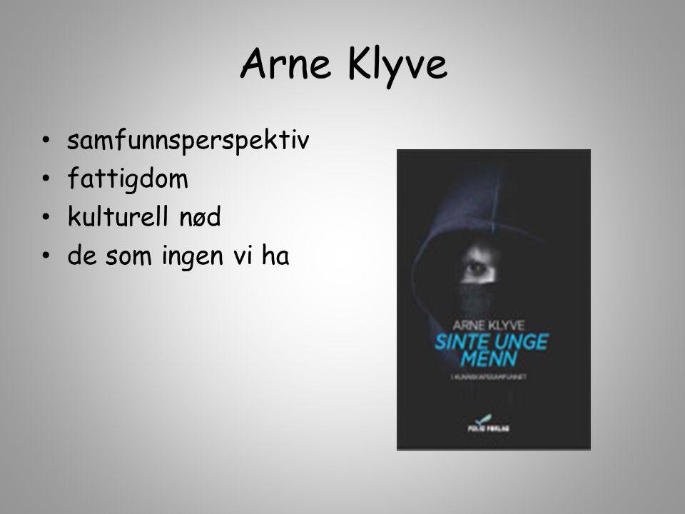 Arne Klyve samfunnsperspektiv fattigdom kulturell nød de som ingen vi ha