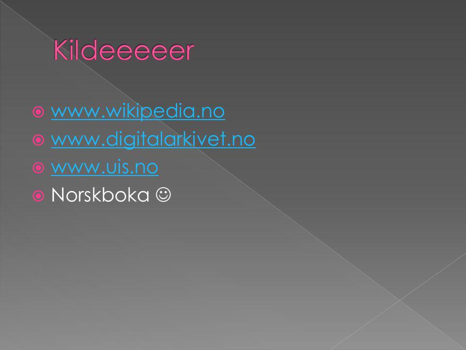  www.wikipedia.no www.wikipedia.no  www.digitalarkivet.no www.digitalarkivet.no  www.uis.no www.uis.no  Norskboka