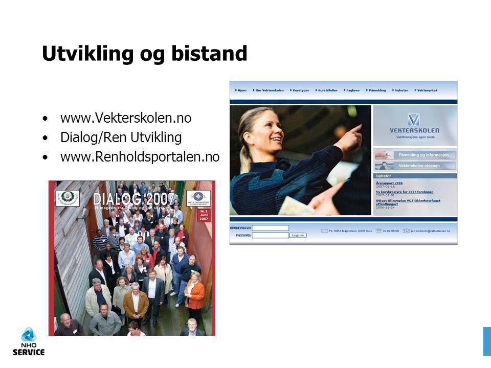 Utvikling og bistand www.Vekterskolen.no Dialog/Ren Utvikling www.Renholdsportalen.no