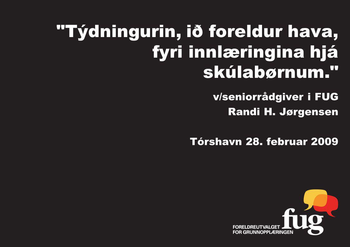 Týdningurin, ið foreldur hava, fyri innlæringina hjá skúlabørnum. v/seniorrådgiver i FUG Randi H.