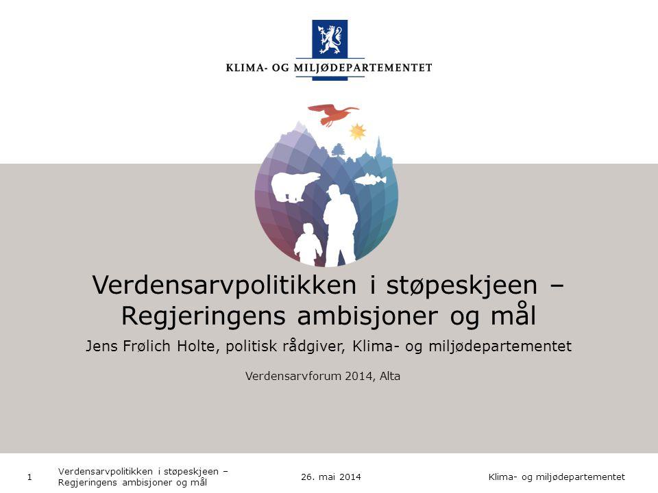 Klima- og miljødepartementet Norsk mal: 1 utfallende bilde HUSK: krediter fotograf om det brukes bilde 26.