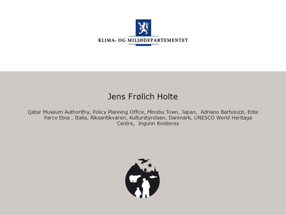 Klima- og miljødepartementet Norsk mal: Sluttside Jens Frølich Holte Qatar Museum Authorithy, Policy Planning Office, Minobu Town, Japan, Adriano Bart