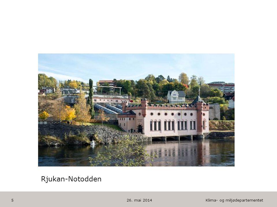 Klima- og miljødepartementet Norsk mal: Tekst med kulepunkter HUSK: krediter fotograf om det brukes bilde 26. mai 20145 Rjukan-Notodden