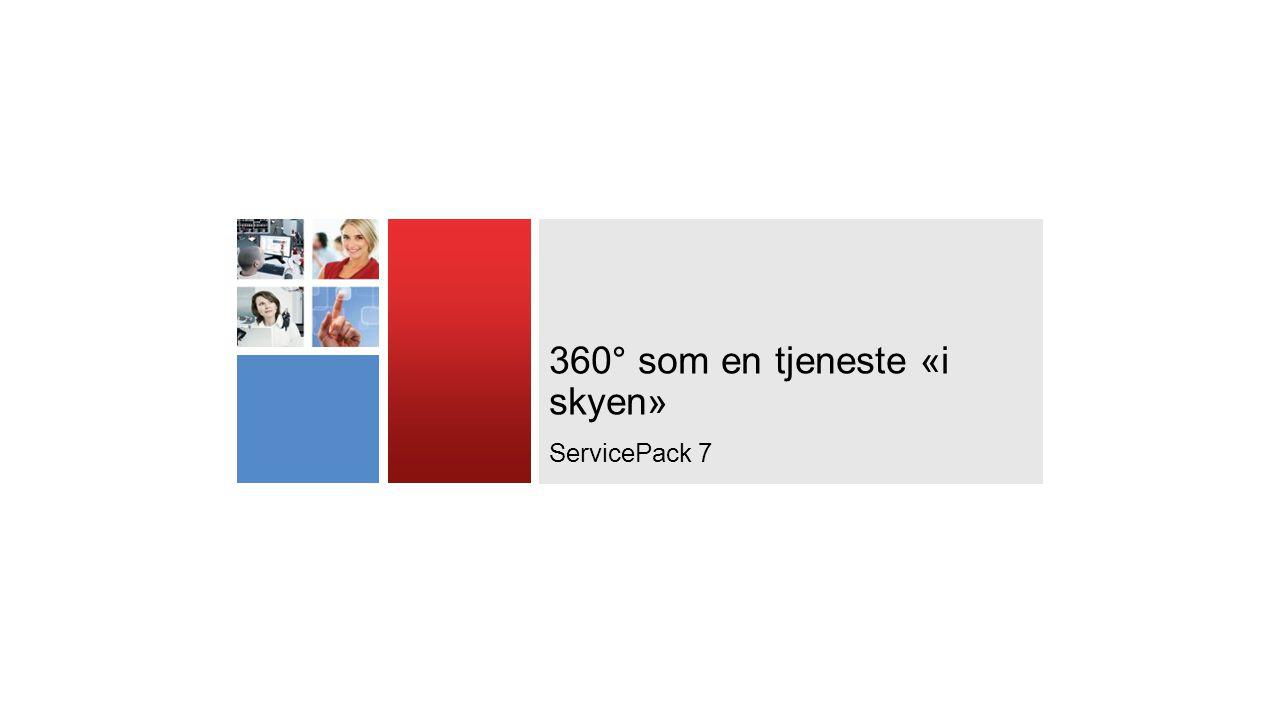 360° som en tjeneste «i skyen» ServicePack 7