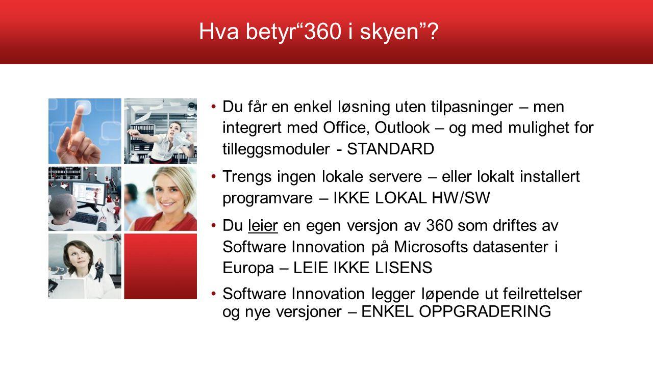 """Hva betyr""""360 i skyen""""? Du får en enkel løsning uten tilpasninger – men integrert med Office, Outlook – og med mulighet for tilleggsmoduler - STANDARD"""