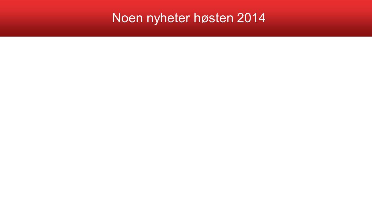 Noen nyheter høsten 2014