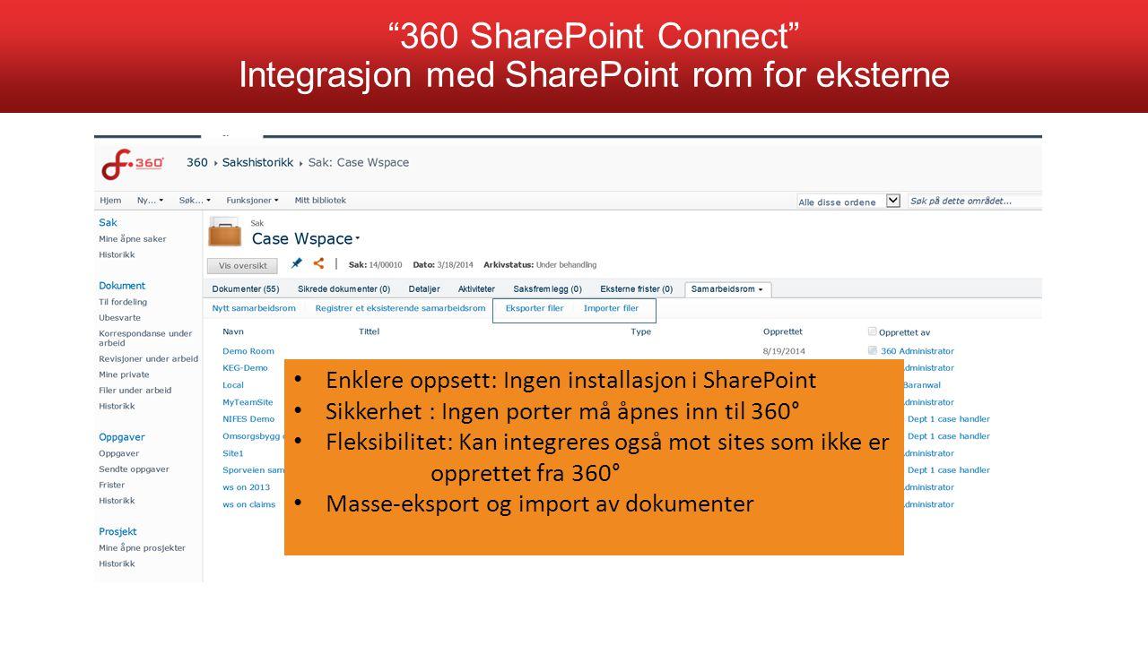 """SharePoint Connect """"360 SharePoint Connect"""" Integrasjon med SharePoint rom for eksterne Enklere oppsett: Ingen installasjon i SharePoint Sikkerhet : I"""