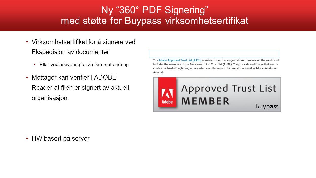 Virksomhetsertifikat for å signere ved Ekspedisjon av documenter Eller ved arkivering for å sikre mot endring Mottager kan verifier I ADOBE Reader at