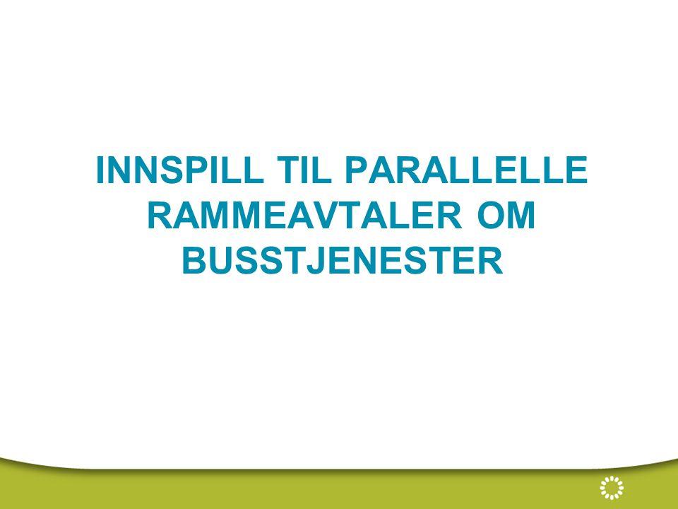 INNSPILL TIL PARALLELLE RAMMEAVTALER OM BUSSTJENESTER